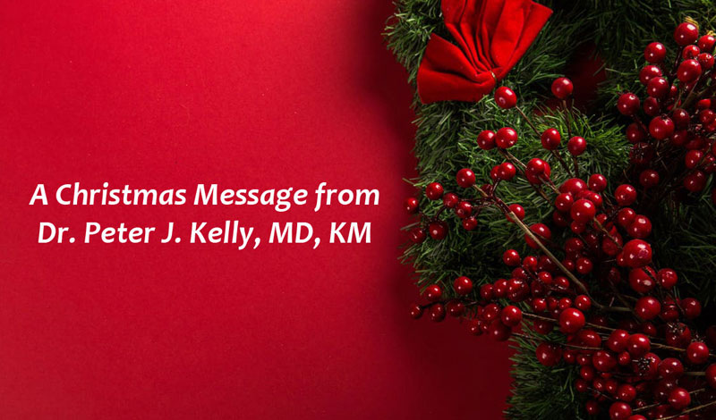 A Christmas Message from Dr  Peter J  Kelly, MD, KM   Order Of Malta